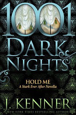 Hold Me  A Stark Ever After Novella