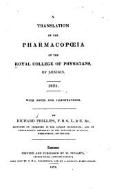 A Translation of the Pharmacopoeia of the Royal College of Physicians, of London, 1824: With Notes and Illustrations