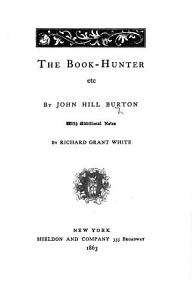 The Book Hunter     With Additional Notes by Richard Grant White PDF