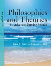 Philosophies and Theories for Advanced Nursing Practice: Edition 2