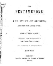 The Pentamerone, Or the Story of Stories Fun for the Little Ones Translated from the Neapolitan by John Edward Taylor