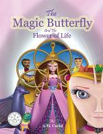 The Magic Butterfly and the Flower of Life