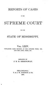 Reports of Cases in the Supreme Court for the State of Mississippi: Volume 64