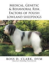 Medical, Genetic & Behavioral Risk Factors of Polish Lowland Sheepdogs