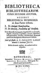 Bibliotheca bibliothecarum curis secundis auctior: accedit Bibliotheca nummaria in duas partes tributa [...] ; cum Mantissa antiquariae supellectilis [...]