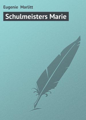 Schulmeisters Marie PDF