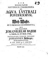 Diss. hist. theol. de aqua lustrali pontificiorum, vom Weih-Wasser: ad C. Aquam sale. de consecrat