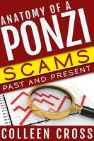 Anatomy of a Ponzi Scheme  Scams Past and Present PDF