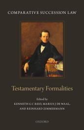 Comparative Succession Law : Volume I: Testamentary Formalities