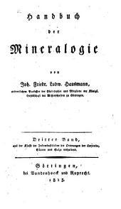 Handbuch der Mineralogie: Aus der Klasse der Inkombustibilien die Unterordnung der Oxydoide, Säuren und Salze enthaltend, Band 3