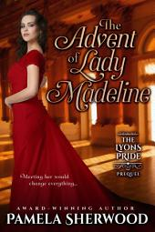 The Advent of Lady Madeline: A Novella
