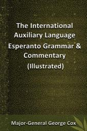 The International Auxiliary Language Esperanto Grammar & Commentary (Illustrated)