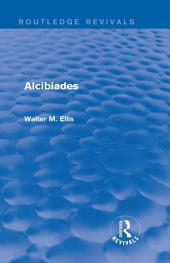 Alcibiades (Routledge Revivals)