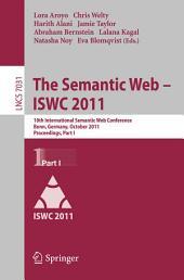 The Semantic Web -- ISWC 2011: 10th International Semantic Web Conference, Bonn, Germany, October 23-27, 2011, Proceedings, Part 1