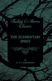 The Elementary Spirit (Fantasy and Horror Classics)