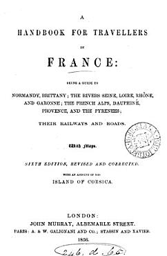 Hand book for travellers in France  by J  Murray  1st  3rd 14th  16th  18th ed PDF
