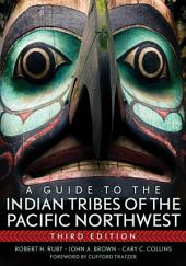 A Guide to the Indian Tribes of the Pacific Northwest: Edition 3