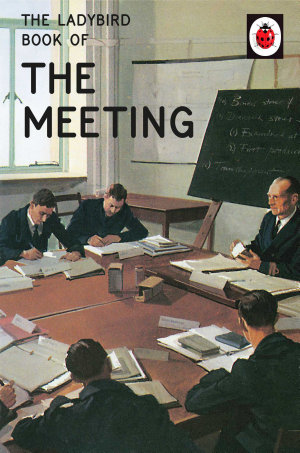 The Ladybird Book of the Meeting