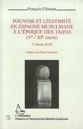 Pouvoir et légitimité en Espagne musulmane à l'époque des Taifas (Vè-XIè siècles)