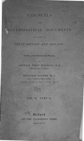 Councils and Ecclesiastical Documents Relating to Great Britain and Ireland: pt. I. Church of Cumbria or Strathclyde: A. D. 600-1188. British church abroad: I. British church in Armorica: A. D. 387-818. II. See of Breto_na in Gallicia: A. D. 569-830. Church of Scotland during the Celtic period and until declared independent of the See of York: A. D. 400-1188. 1873