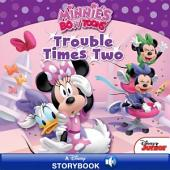 Minnie's Bow-Toons: Trouble Times Two: A Disney Read Along