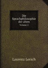Die Sprachphilosophie der alten: Bände 1-3