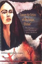 Loosen the Fetters of Thy Tongue, Woman