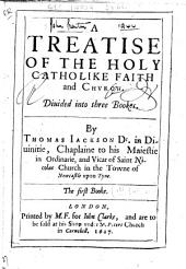 A Treatise of the Holy Catholike Faith and Church ...
