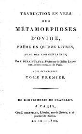 Traduction En Vers Des Metamorphoses D'Ovide: Poëme En Quinze Livres, Avec Des Commentaires. Avec XVI Figures, Volume1