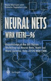 Neural Nets WIRN VIETRI-96: Proceedings of the 8th Italian Workshop on Neural Nets, Vietri sul Mare, Salerno, Italy, 23–25 May 1996