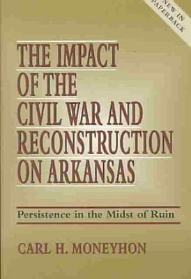 The Impact of the Civil War and Reconstruction on Arkansas PDF