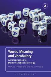 Words, Meaning and Vocabulary: An Introduction to Modern English Lexicology, Edition 2