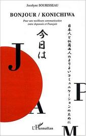 Bonjour Konichiwa: Pour une meilleure communication entre Japonais et Français
