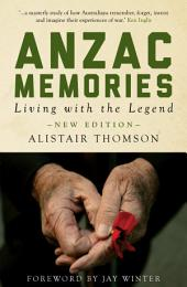 Anzac Memories: Living with the Legend