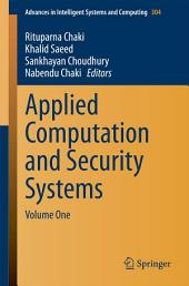 Applied Computation and Security Systems: Volume One