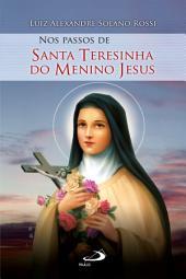Nos passos de Santa Teresinha do Menino Jesus