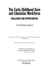 The Early Childhood Care and Education Workforce: Challenges and Opportunities: A Workshop Report