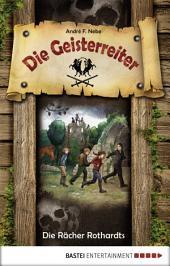 Die Geisterreiter - Die Rächer Rothardts: Band 2