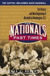 The Nationals Past Times: Baseball Stories from Washington, D. C., Part 3