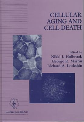Cellular Aging and Cell Death