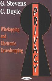 Privacy: Wiretapping and Electronic Eavesdropping