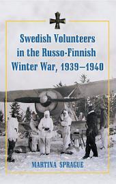 Swedish Volunteers in the Russo-Finnish Winter War, 1939–1940