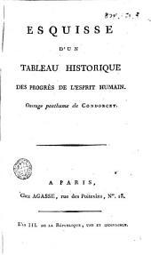 Esquisse d'un tableau historique des progrès des l'esprit humain