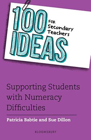 100 Ideas for Secondary Teachers  Supporting Students with Numeracy Difficulties PDF