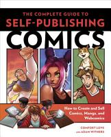The Complete Guide to Self Publishing Comics PDF