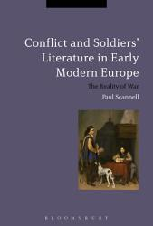 Conflict And Soldiers Literature In Early Modern Europe Book PDF