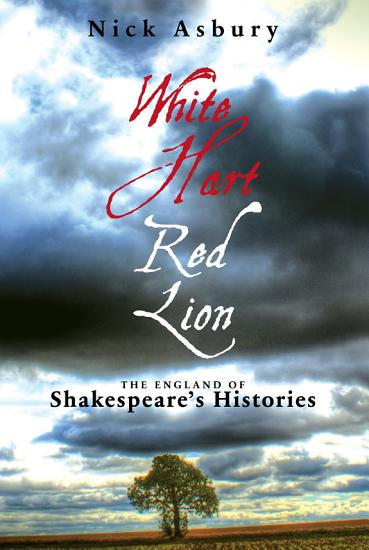 White Hart Red Lion  The England of Shakespeare s Histories PDF