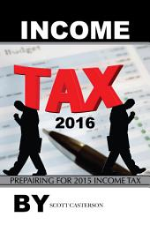 Income Tax 2016: Preparing for 2015 Income Tax