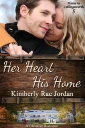 Her Heart, His Home: A Christian Romance