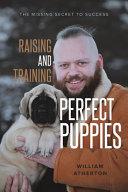 Raising and Training Perfect Puppies PDF
